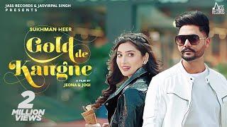 Gold De Kangne – Sukhman Heer