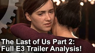 The Last of Us Part 2 E3 2018 Trailer Analysis: Realism Pushed To The Next Level!