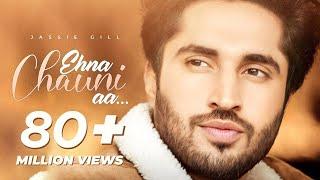Ehna Chauni Aa – Jassi Gill
