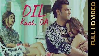 Dil Kach Da – Ranjodh Biba Punjabi Video Download New Video HD