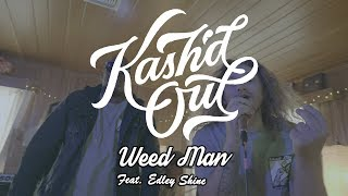 """Kash'd Out - """"Weed Man"""" Ft. Edley Shine (Official Music Video)"""