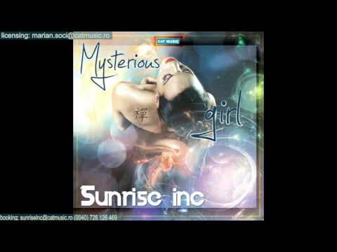 Sunrise Inc - Mysterious girl (Official Single)