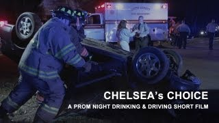 Chelsea's Choice - Prom Drinking and Driving Short Film (PSA)