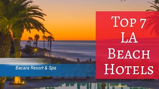 Top 7 LA Beach Hotels - Travel Channel