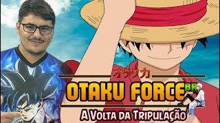 Otaku Force BR – A Volta da Tripulação ( O Sonho Continua ) -