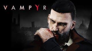 Vampyr - Get Game Ready