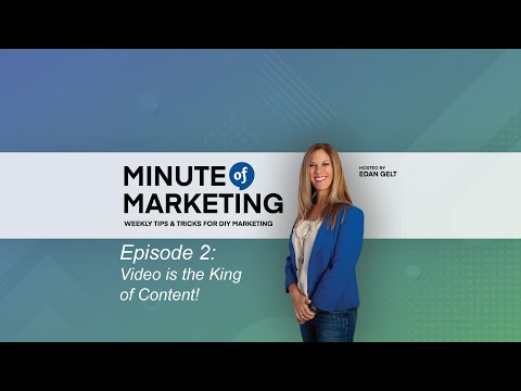Edan Gelt Minute of Marketing - Episode 2 - Video is King of Content!