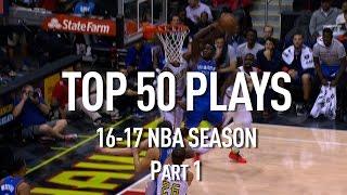 Top 50 Plays: 2016-2017 NBA Season Part 1 of 4