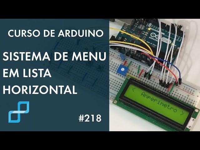 MENU EM LISTA HORIZONTAL PARA LCD | Curso de Arduino #218