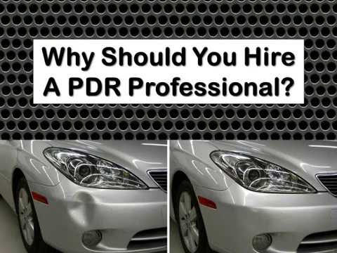 Why Should You Hire A PDR Professional?