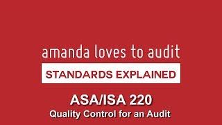 ISA/ASA 220 Quality Control on Audits EXPLAINED