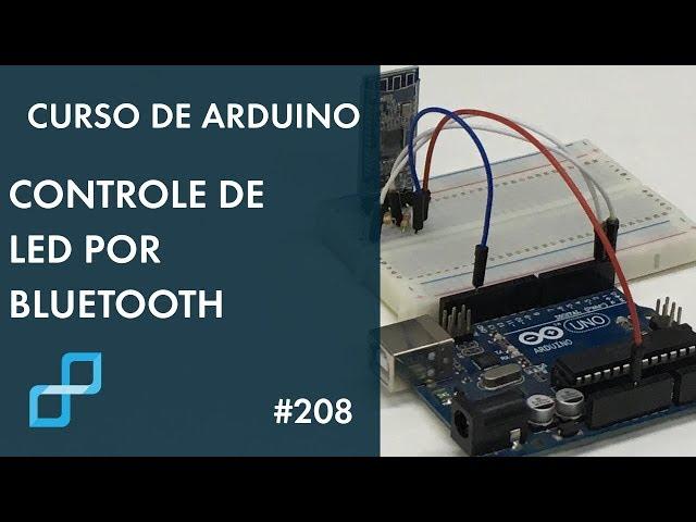 CONTROLE DE LED POR BLUETOOTH | Curso de Arduino #208