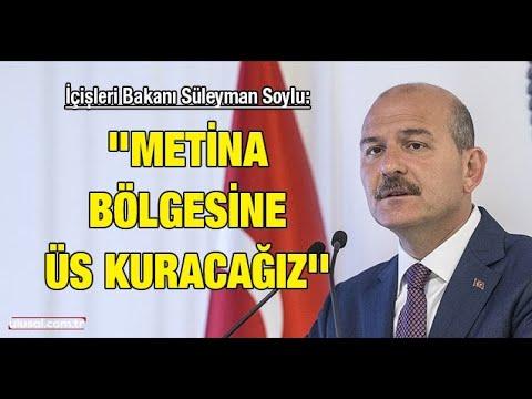 """İçişleri Bakanı Süleyman Soylu: """"Metina bölgesine üs kuracağız"""""""