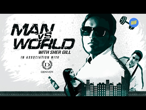 Man Vs World - The Adventures Of Sher Gill | ScoopWhoop