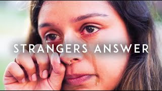 When was a time you felt like completely giving up? (Strangers Answer)