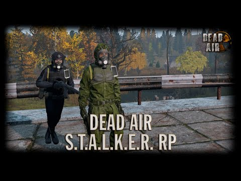 S.T.A.L.K.E.R Dead Air RP [DayZ]   День 7 (Большая экспедиция)