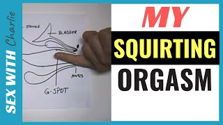 My SQUIRTING ORGASIM [...How To STIMULATE Her G-SPOT] ✅