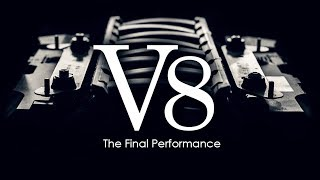 V8 - The Final Performance