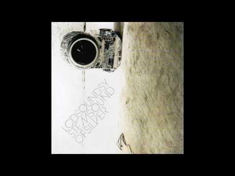 LCD Soundsystem - Sound Of Silver (Full Album)