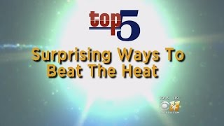 Top 5 Ways To Beat The Heat