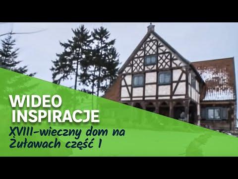 XVIII-wieczny dom na Żuławach część 1 (wideo)