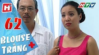Blouse Trắng - Tập 62 | HTV Phim Tình Cảm Việt Nam Hay Nhất 2018