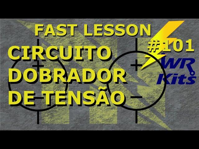 CIRCUITO DOBRADOR DE TENSÃO | Fast Lesson #101