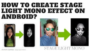 How to create STAGE LIGHT MONO effect on ANDROID?