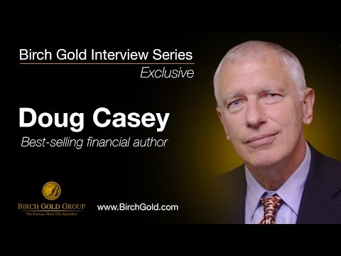 "Birch Gold Group Interview: Doug Casey - You should have ""a significant amount of money in gold"""
