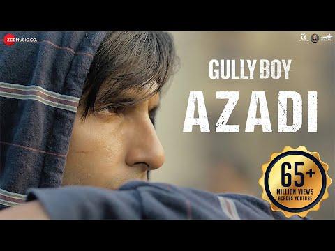 Azadi - Gully Boy - Ranveer Singh & Alia Bhatt - DIVINE - Dub Sharma - Siddhant - Zoya Akhtar