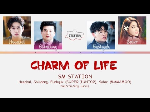 [SM STATION] - CHARM OF LIFE (Heechul, Shindong, Eunhyuk, Solar) (Color Coded Lyrics) Han/Rom/Eng