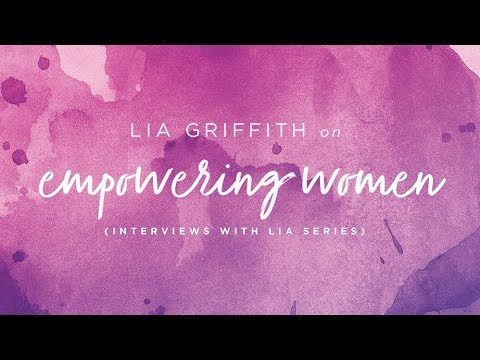 Get To Know Lia Griffith - Empowering Women