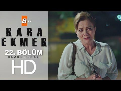 Kara Ekmek (22.Bölüm YENİ) | 19 Haziran Sezon FİNALİ Full HD 1080p Tek Parça İzle