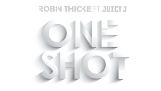 Robin Thicke - One Shot ft. Juicy J (Official Audio)