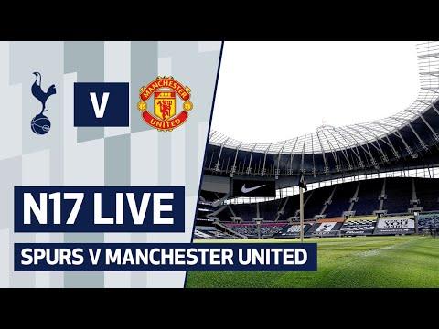 N17 LIVE   Spurs v Manchester United   Pre-match buildup