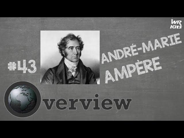 ANDRÉ MARIE AMPÈRE | Overview #43