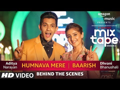Humnava Mere/Baarish (Making) | Dhvani B, Aditya N | T-SERIES MIXTAPE SEASON 2 | Episode 15