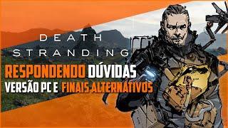 Death Stranding no PC, data de lançamento, finais alternativos e mais - Tirando dúvidas + Novidades!