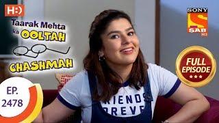 Taarak Mehta Ka Ooltah Chashmah - Ep 2478 - Full Episode - 30th May, 2018