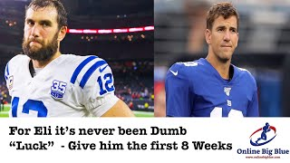 "New York Giants Eli Manning - It's never been Dumb ""Luck"" Give him the first 8 weeks!"