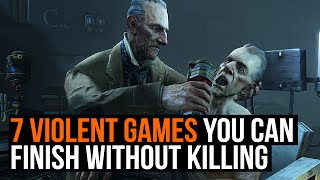 Top 7: Violent Games you can finish without killing anyone