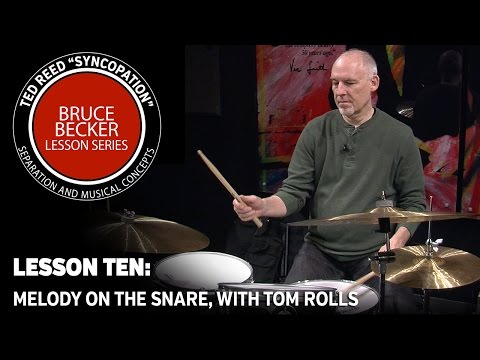 """Bruce Becker """"Syncopation"""" Lesson Series 10: Melody on the Snare with Rolls on Toms"""