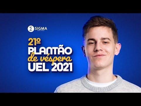 21º PLANTÃO DE VÉSPERA UEL 2021   SIGMA CURSO E COLÉGIO