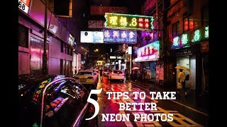 5 tips to take better photos of Neon Signs