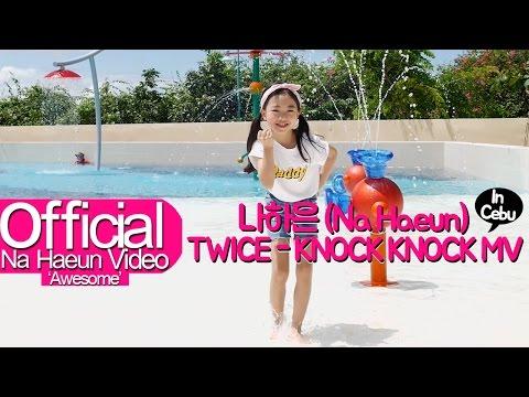 나하은 (Na Haeun) - 트와이스 (Twice) - Knock Knock MV In Cebu
