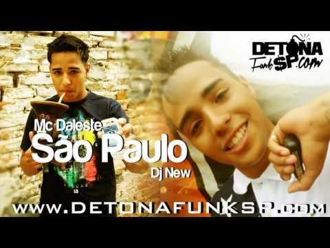 Baixar MC Daleste    São Paulo ♪ ( Dj New ) Produzida (Lançamento 2013).