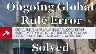 Referencing an 'event player' inside a 'ongoing - global' rule error: Overwatch Workshop