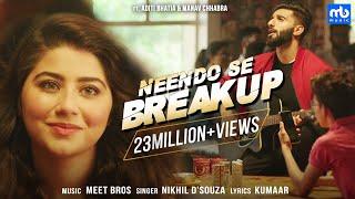 Neendo Se Breakup – Meet Bros Ft Nikhil D Souza
