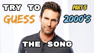 Guess The Song Challenge! (2000's HITS) (AMAZING SONGS) PART 5