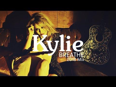 KYLIE | Breathe | 2018 Mix